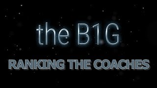 RANKING THE B1G BIG 10 COACHES 2019 COLLEGE FOOTBALL