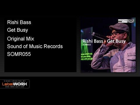 Rishi Bass - Get Busy (Original Mix)