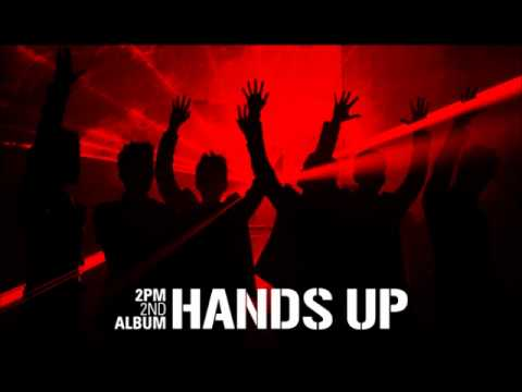 2PM - Put Your Hands Up (Audio)