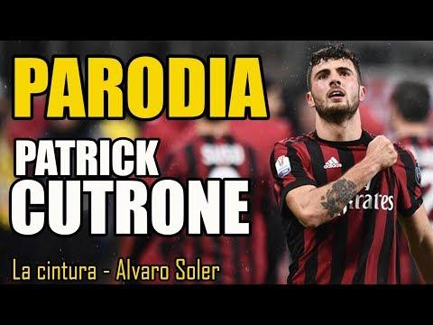 CANZONE Patrick CUTRONE || PARODIA [ La Cintura - Alvaro Soler ] w/ DusTy
