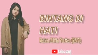 Download LIRIK LAGU BINTANG DI HATI - MELLY GOESLOW || BY NAISA ALIFIA YURIZA (NAY)