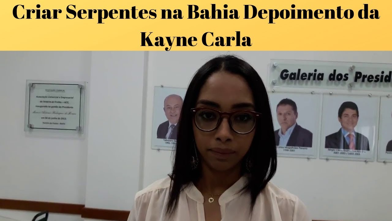 Criar Serpentes na Bahia Depoimento da Kayne Carla