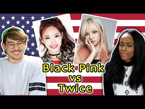 AMERICANS REACT TO KPOP: BLACKPINK vs TWICE