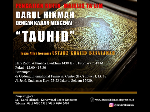 Kajian Ust Khalid Basalamah 01 Februari 2017   MT Darul Hikmah - lanjutan mengenai Tauhid.