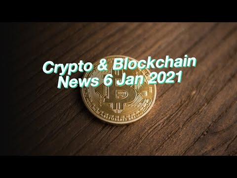 Crypto & Blockchain News 6 Jan 2021: Bitcoin