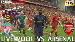 PES 2019 (PC) Liverpool vs Arsenal | PREMIER LEAGUE MATCH PREVIEW | 24/08/2019 | 4K 60FPS