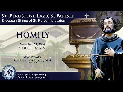 12.4.16 - St. Peregrine Laziosi Parish Youth Mass Homily