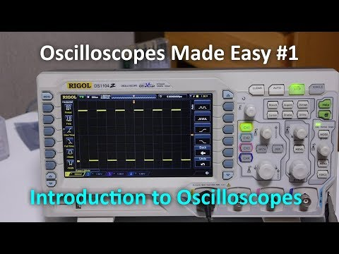 Oscilloscopes Made Easy #1 - Introduction to Oscilloscopes (Rigol DS1104Z)