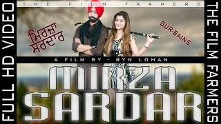 Mirza Sardar | Gur-Bains | Ryn |The Film Farmers| Latest Punjabi Song 2017