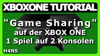 XBOX ONE Game Sharing XBOXONE Tutorial Deutsch/German