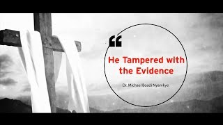 HE TAMPERED WITH THE EVIDENCE | DR. MICHAEL BOADI NYAMEKYE