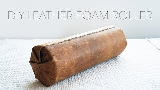 DIY Leather Cover for a Foam Roller