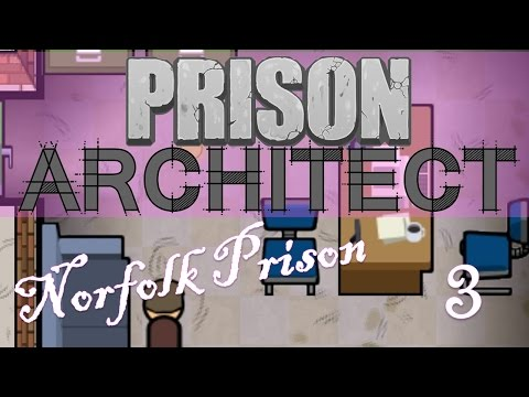Let's Play Prison Architect! Norfolk Prison - 3. Psycho Mix Up