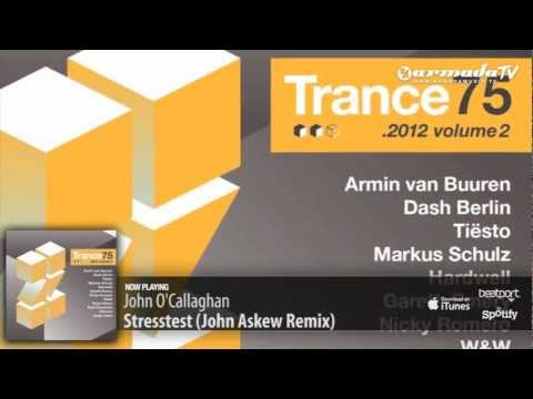 John O'Callaghan - Stresstest (John Askew Remix) (Trance 75 - 2012, Vol. 2 preview)