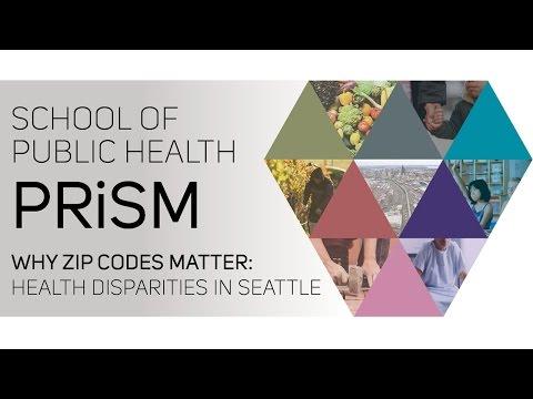 SPH PRiSM – Why Zip Codes Matter: Health Disparities in Seattle