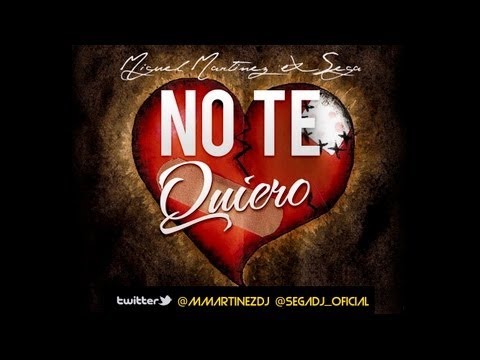 Miguel Martinez & Sega - No Te Quiero [Twitter: @MMartinezDj @SegaDj_Oficial]  Official Video
