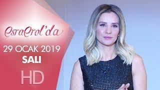 Esra Erol'da 29 Ocak 2019 | Salı
