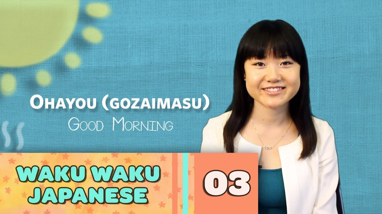 Waku Waku Japanese - Language Lesson 3: Greetings