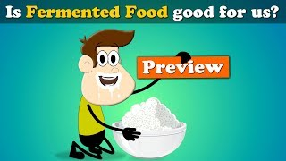 Is Fermented Food good for us? (Preview) | #aumsum