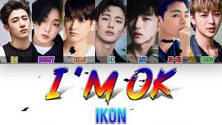 iKON (아이콘) - I'M OK (Color Coded Lyrics Eng/Rom/Han)