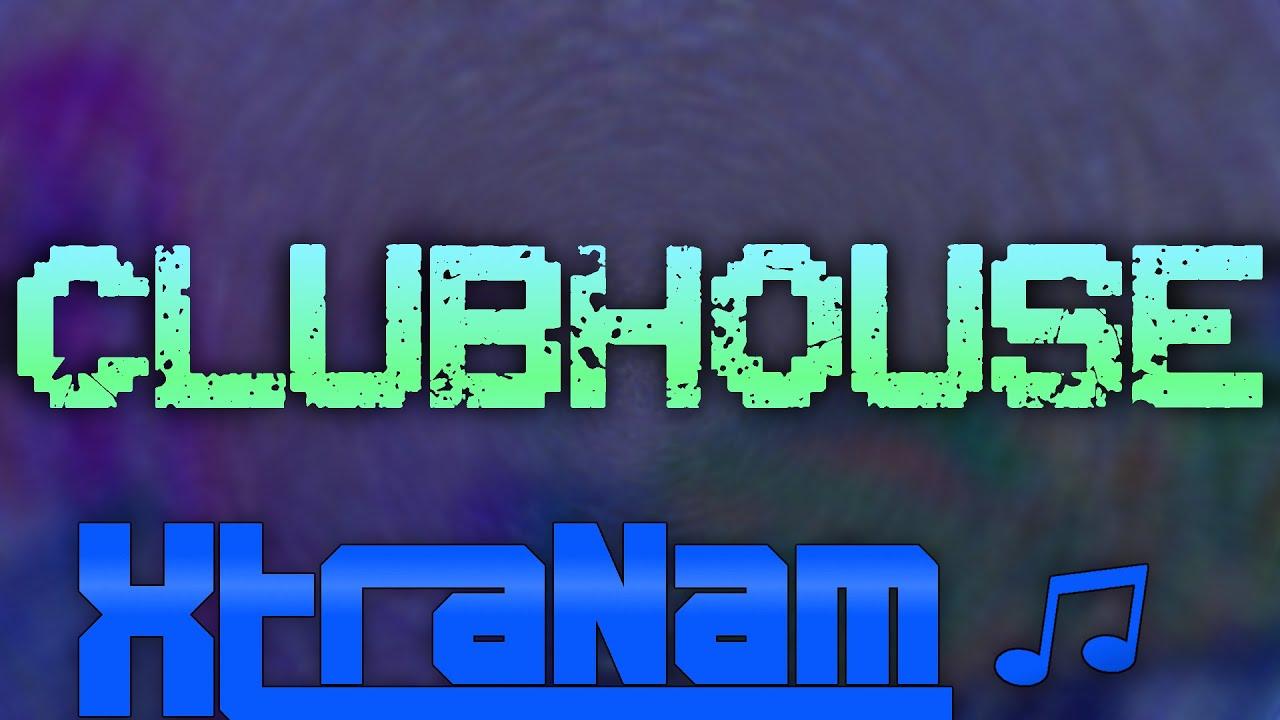 [XtraNam] - Clubhouse