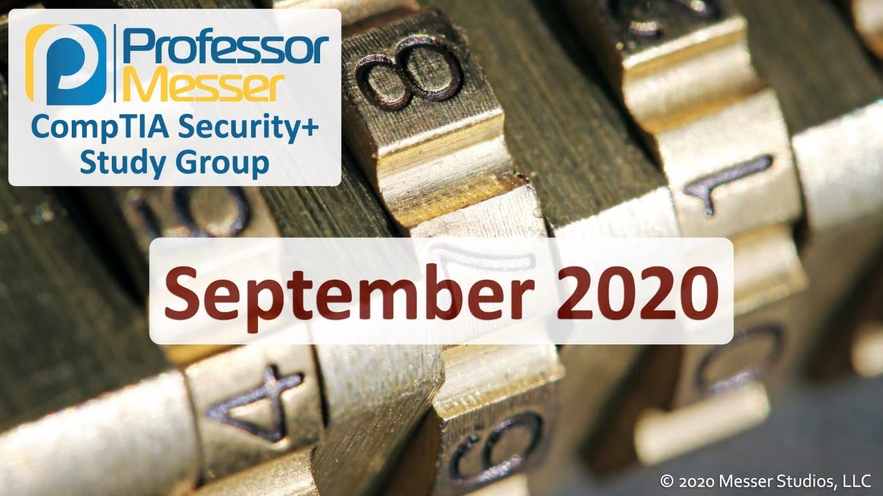 Professor Messer's SY0-501 Security+ Study Group - September 2020