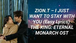 Download Zion. T - I Just Want To Stay With You (Easy Lyrics) The King: Eternal Monarch OST Part 1