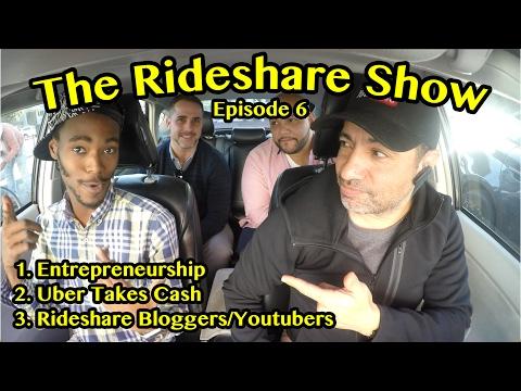 The Rideshare Show Episode 6: Entrepreneurship, Uber Takes Cash, Rideshare Bloggers & Youtubers