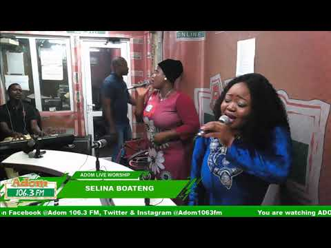 ADOM LIVE WORSHIP WITH SELINA BOATENG on...