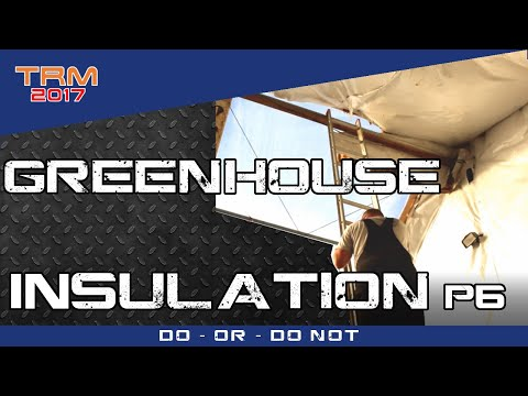 Installing Insulation on the Greenhouse Ceiling