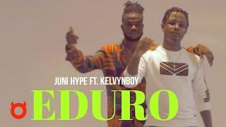 Juni Hype - Eduro ft. Kelvynboy