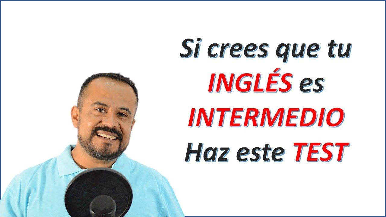 TEST INGLES INTERMEDIO | Tienes que hacerlo |