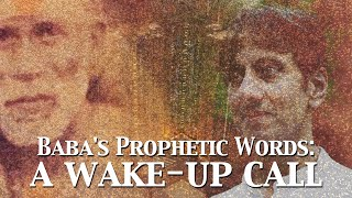 Sai Baba's Prophetic Words: A Wake-up Call