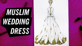 HOW TO DRAW A MUSLIM WEDDING DRESS #8 | Fashion Drawing