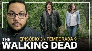VOCÊS ERRARAM! - The Walking Dead 9x03 | Comentários