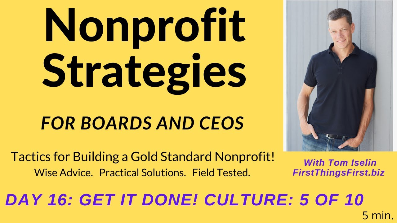Nonprofit Strategies for Board Members and CEOs by Tom Iselin. (Day 16 - Culture: 5 of 10)