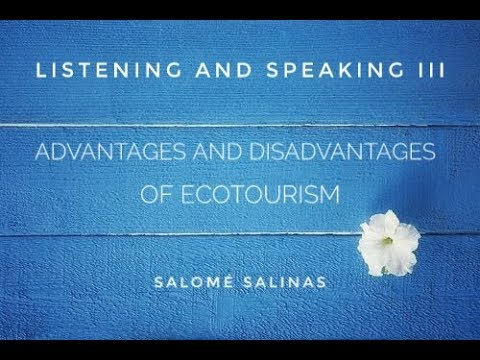 Listening and Speaking III, Advantages and Disadvantages of Ecotourism