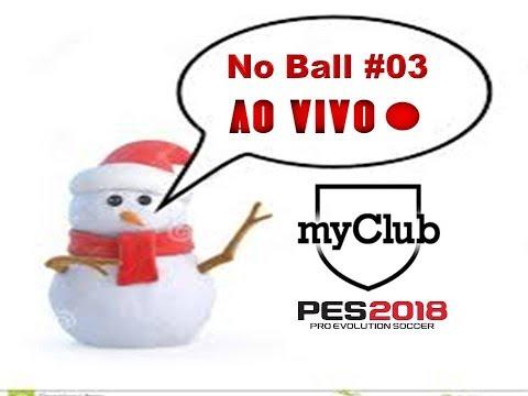 """Live PES2018 - Série """"NO BALL"""" #03"""