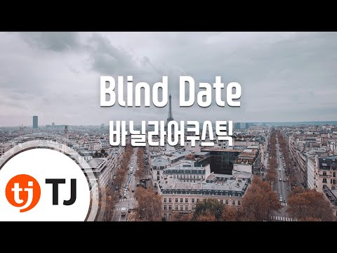 [TJ노래방 / 반키올림] Blind Date - 바닐라어쿠스틱 / TJ Karaoke