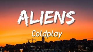 A L I E N S - Coldplay (Lyrics)
