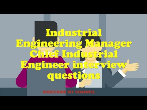 Industrial Engineering Manager Chief Industrial Engineer interview questions
