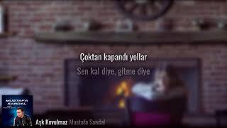 [Sözler] Mustafa Sandal - Aşk Kovulmaz Resimi