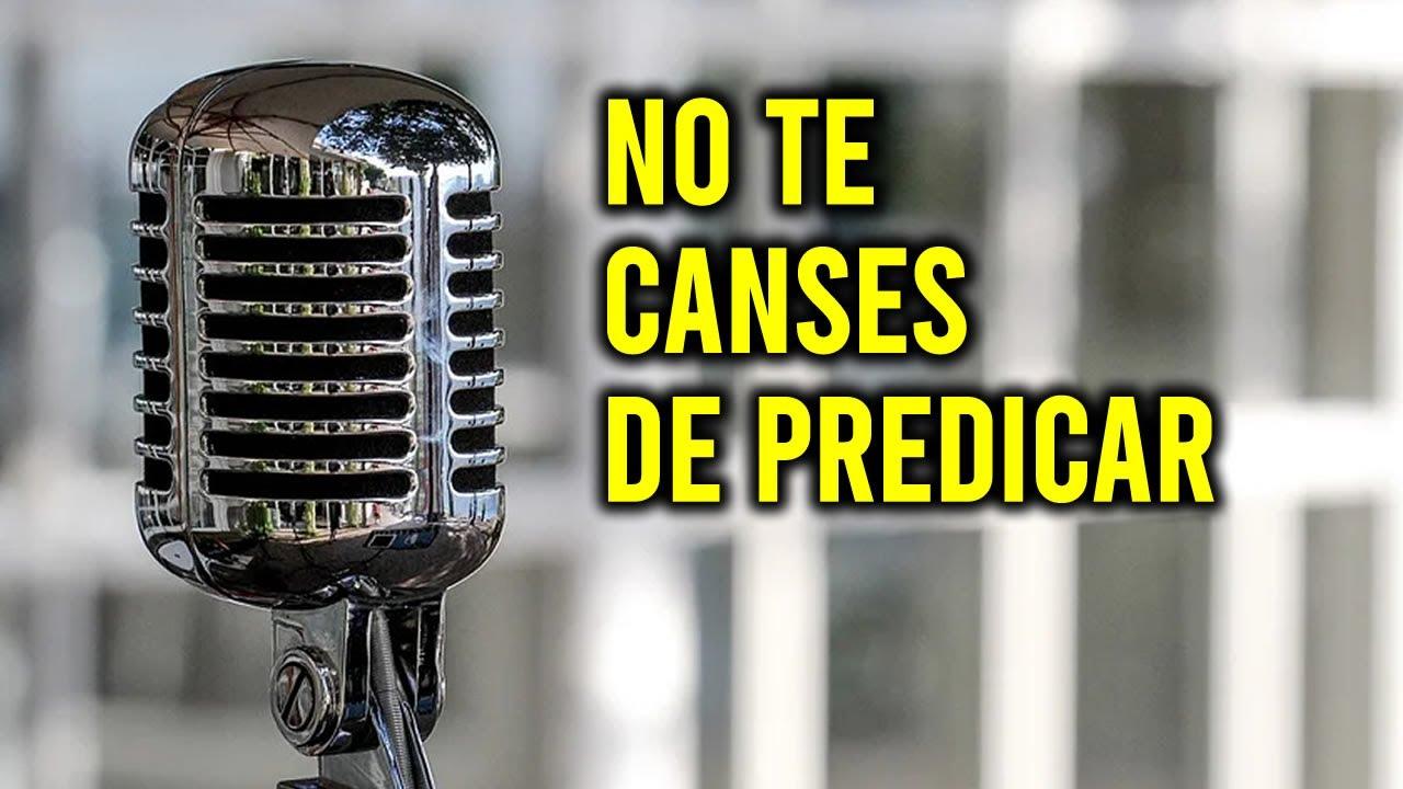 NO TE CANSES DE PREDICAR - JOSE MANUEL CASTRO