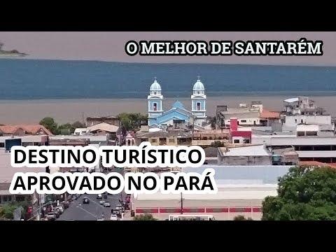 O melhor de Santarém - destino turístico aprovado no Pará
