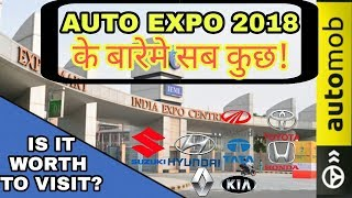 AUTO EXPO 2018 के बारे में मुझे सब कुछ | EVERYTHING ABOUT AUTO EXPO 2018