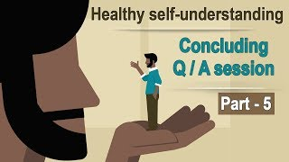 Healthy self-understanding - 5 | Concluding QA session | Chaitanya Charan in UK