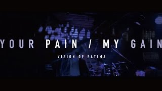 Vision of Fatima - Your Pain / My Gain Live Clip