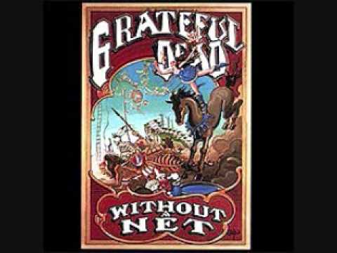"""Grateful Dead 1. """"China Cat Sunflower/I Know You Rider"""" Without a Net (Set 2)"""