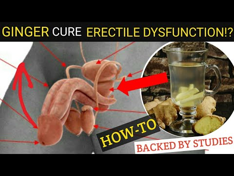 HOW TO USE GINGER FOR ERECTILE DYSFUNCTION : MALE IMPOTENCE | HOME REMEDY FOR ERECTILE DYSFUNCTION