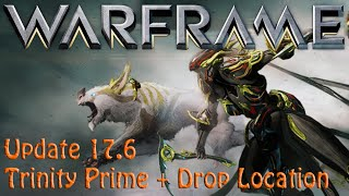 Warframe - Update 17.6 Trinity Prime & Drop Locations